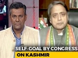 Video: Shashi Tharoor On A Divided Congress Over Centre's Kashmir Move
