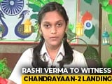 Video : Lucknow Girl To Witness Chandrayaan-2 Landing With PM Modi