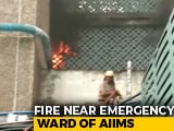 Video : Fire Near Emergency Ward At AIIMS In Delhi Brought Under Control