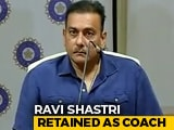 Video : Ravi Shastri Retained As Team India Head Coach