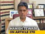 Video : Government's Article 370 Move: Congress Split Wide Open