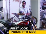 Video : Indian FTR 1200 First Look
