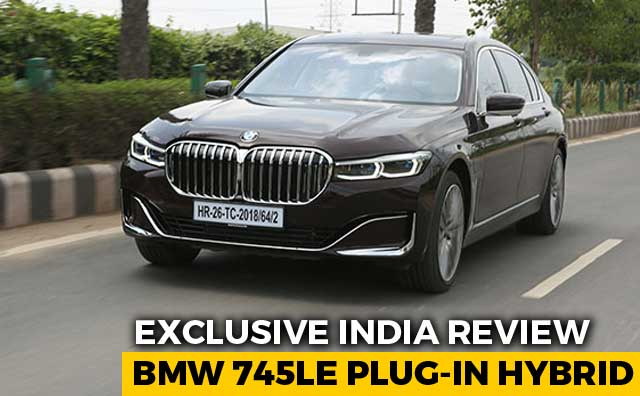 Video : Exclusive India Review: BMW 745Le Plug-In Hybrid