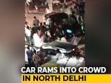 Video : Driver Rams Car Into Crowd In Delhi's Model Town Area
