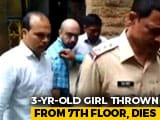 Video : 3-Year-Old Girl Thrown From 7th Floor In South Mumbai By Father's Friend