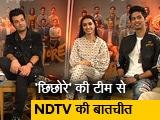 Video : सुशांत सिंह राजपूत अभिनीत छिछोरे फिल्म की टीम से NDTV की बातचीत
