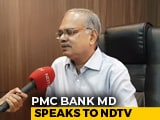 Video : RBI Was Too Harsh On Us, Says PMC Bank