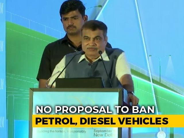 Video : Nitin Gadkari Says Govt Has No Intention Of Banning Petrol Or Diesel Vehicles