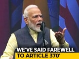 Video : For Article 370, PM Modi Requests A Standing Ovation From Houston Crowd