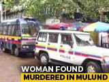 Video : Woman, 67, Found Dead At Home In Mumbai; Police Suspect Robbery