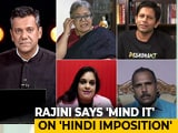 "Video : ""You Can't Impose Any Language"": Now Rajinikanth Opposes Hindi As 'National Unifier'"