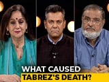 Video : Are Tabrez Ansari's Killers Being Protected?