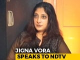 "Video : ""Media Was Against Me"": Journalist Jigna Vora To NDTV"