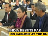 "Video : ""Fabricated Narrative By Pakistan"": India On Kashmir At UN Rights Body"