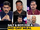 Video : Salt And Roti For Mid-Day Meal, Case Against Journalist: Criticism A Crime In UP?