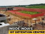 Video : Inside A Detention Centre Being Built After Assam Citizens List