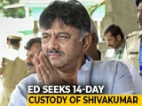 Video : Investigators Ask For 14 Days' Custody To Question DK Shivakumar