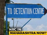 Video : After Assam Citizens List, Plans Of Detention Centre Near Mumbai: Sources