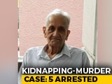 Video : 5 Arrested For Killing Delhi Man, 91, Who Was Kidnapped, Locked In Fridge