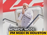 "Video : ""Howdy Houston!"" Says PM Modi, Will Address Mega Event Today"