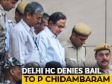 Video : No Bail For P Chidambaram; May Influence Witnesses, Says Delhi High Court