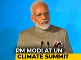 "Video : ""World Is Not Doing Enough,"" Says PM Modi At UN Climate Action Summit"