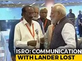 Video : Communication Lost With Chandrayaan Lander Before Landing, PM Consoles ISRO Chief