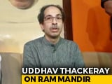 Video : Uddhav Thackeray Says Hopeful About Temple In Ayodhya, Cites Article 370