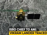 Video : Chandrayaan Lander Found On Moon, Trying To Establish Contact: ISRO Chief