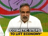 "Video : Nirmala Sitharaman ""Clueless"", Steps To Lift Economy ""Cosmetic"": Congress"