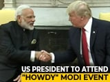 "Video : President Trump Says ""Howdy, Modi"""