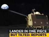 "Video : ""Lander Vikram In Single Piece, In Tilted Position"": ISRO Official"