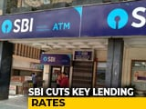 Video : SBI Cuts Interest Rates On Home Loans, Fixed Deposits