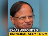 Video : PK Mishra Is New Principal Secretary To Prime Minister Modi