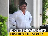 Video : Congress's DK Shivakumar To Be In Probe Agency Custody Till September 13