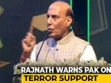 Video : Pakistan Will Disintegrate If It Keeps Supporting Terrorism: Rajnath Singh