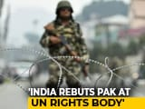 Video : Kashmir Well On Its Way To Normalcy, India Assures UN Rights Body