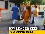 Video : Delhi BJP Leader Seen Slapping Wife, An Ex-Mayor, At Party Office
