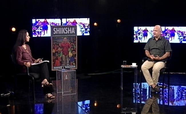 हमें अपनी प्राथमिकताओं में 'शिक्षा' को शामिल करना होगा : NDTV से बोले मनीष सिसोदिया