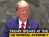 """Video : """"Future Belongs To Patriots, Not Globalists"""": Donald Trump Tells UN"""
