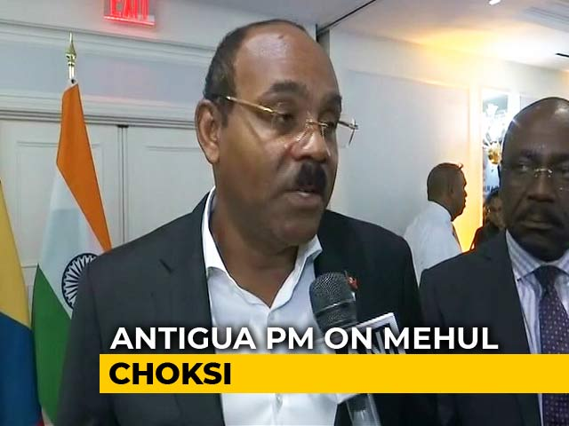 Video : India Must Take Responsibility: Antigua PM On Mehul Choksi's Citizenship