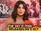 Video : I Got Emotional At The TIFF Screening Of <i>The Sky Is Pink</i>: Priyanka Chopra