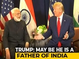 Video : PM Modi Like Elvis, Can Call Him 'Father Of India', Says Donald Trump