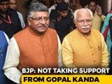 """Video : """"BJP Will Not Take Support From Gopal Kanda"""": Ravi Shankar Prasad"""