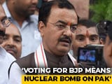 "Video : Voting For BJP Means ""Nuclear Bomb Dropped On Pak"", Says Party Leader"