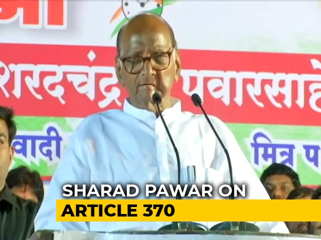 "Video : ""Article 370 Is BJP's Answer To Everything"": Sharad Pawar's Dig At PM"
