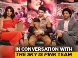 Video : In Conversation With <i>The Sky Is Pink</i> Team
