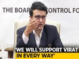 "Video : ""Kohli Most Important Man, Will Listen To Him"": BCCI Chief Sourav Ganguly"
