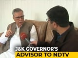 "Video : ""Detentions Helped Maintain Peace In Valley,"" Says Advisor To J&K Governor"
