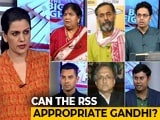 Video : Appropriating Mahatma Gandhi: Congress vs Sangh?